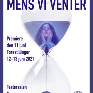 Teater Globen præsenterer: Mens vi venter